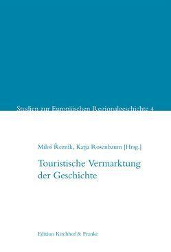 Touristische Vermarktung der Geschichte von Reznik,  Milos, Rosenbaum,  Katja