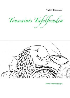Toussaints Tafelfreuden von Toussaint,  Niclas