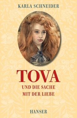 Tova und die Sache mit der Liebe von Schneider,  Karla