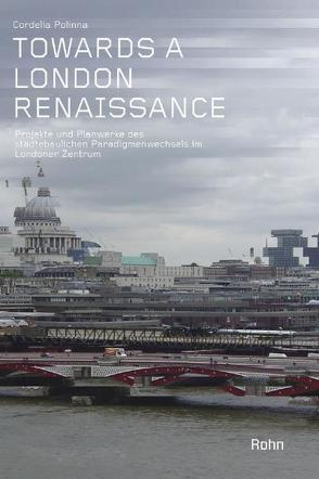 Towards a London Renaissance von Polinna,  Cordelia