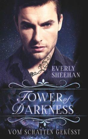 Tower of Darkness von Sheehan,  Everly