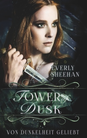 Tower of Dusk von Sheehan,  Everly