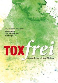 Toxfrei – Selbsthilfe und Prävention mit Grips von Beyer,  Nadia