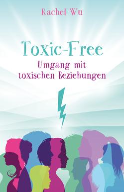 Toxic-Free von Wu,  Rachel