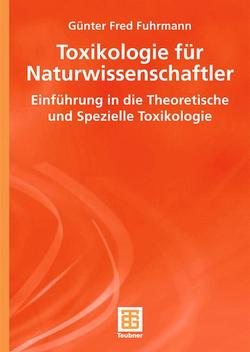 Toxikologie für Naturwissenschaftler von Aigner,  Achim, Büch,  Thomas, Fuhrmann,  Günter Fred, Legrum,  Wolfgang, Steffen,  Christian