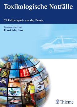 Toxikologische Notfälle von Martens,  Frank