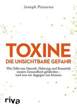 Toxine – Die unsichtbare Gefahr von Pizzorno,  Joseph