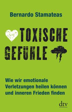 Toxische Gefühle von Lemke,  Bettina, Stamateas,  Bernardo