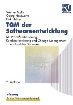 TQM der Softwareentwicklung von Ferstl,  Otto K., Hasenkamp,  Ulrich, Herzwurm,  Georg, König,  Wolfgang, Mellis,  Werner, Sinz,  Elmar J., Stelzer,  Dirk