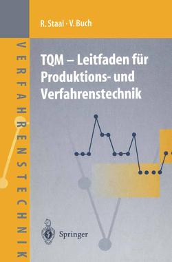 TQM — Leitfaden für Produktions- und Verfahrenstechnik von Buch,  Veit, Staal,  Rolf