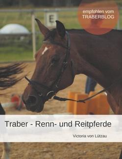 Traber – Renn- und Reitpferde von Lützau,  Victoria von