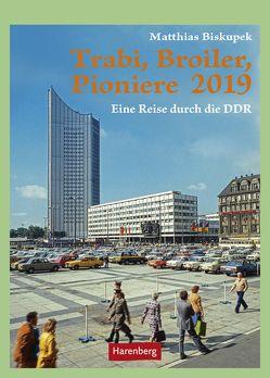 Trabi, Broiler, Pioniere – Kalender 2019 von Biskupek,  Matthias, Harenberg