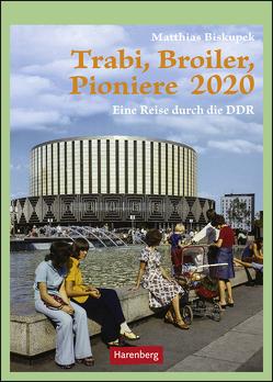 Trabi, Broiler, Pioniere Kalender 2020 von Biskupek,  Matthias, Harenberg