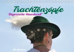 Trachtenzöpfe – Bayerische Haarkunst – kunstvoll geflochten (Tischkalender 2021 DIN A5 quer) von Landsherr,  Uli