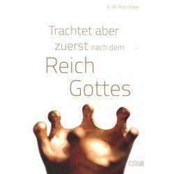 Trachtet aber zuerst nach dem Reich Gottes von Bremicker,  E. A.