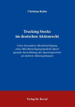 Tracking Stocks im deutschen Aktienrecht von Kuhn,  Christian