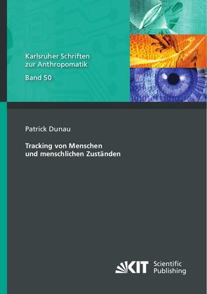 Tracking von Menschen und menschlichen Zuständen von Dunau,  Patrick