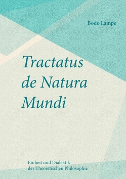 Tractatus de Natura Mundi von Lampe,  Bodo