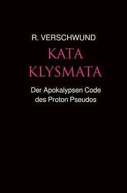 Tractatus nihilo-paranoicus / KATAKLYSMATA I von VERSCHWUND,  R.