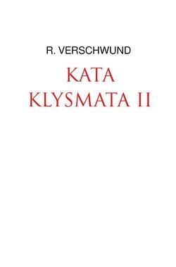 Tractatus nihilo-paranoicus / KATAKLYSMATA II von VERSCHWUND,  R.