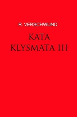 Tractatus nihilo-paranoicus / KATAKLYSMATA III von VERSCHWUND,  R.