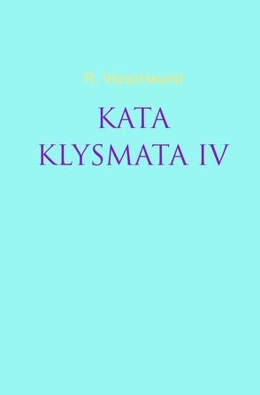 Tractatus nihilo-paranoicus / KATAKLYSMATA IV von VERSCHWUND,  R.
