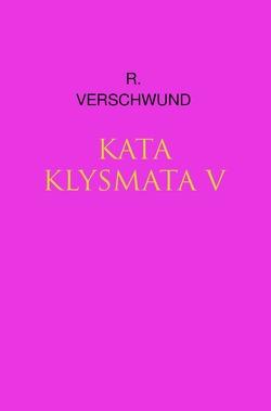 Tractatus nihilo-paranoicus / KATAKLYSMATA v von VERSCHWUND,  R.