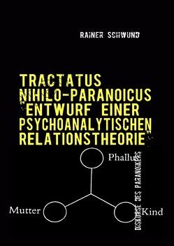 Tractatus nihilo-paranoicus / Tractatus Nihilio-Paranoicus 0 von Schwund,  Rainer