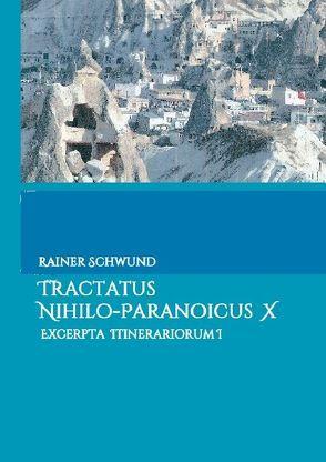 Tractatus nihilo-paranoicus X von Schwund,  Rainer