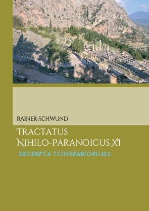 Tractatus nihilo-paranoicus XI von Schwund,  Rainer