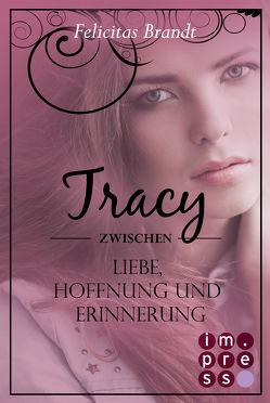 Lillian: Tracy – Zwischen Liebe, Hoffnung und Erinnerung (Spin-off der Lillian-Reihe) von Brandt,  Felicitas