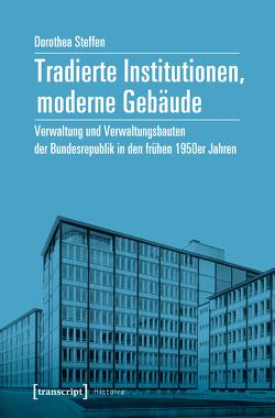 Tradierte Institutionen, moderne Gebäude von Steffen,  Dorothea