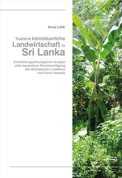 Tradierte kleinbäuerliche Landwirtschaft in Sri Lanka von Anna,  Lefik