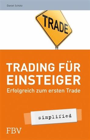 Trading für Einsteiger – simplified von Schütz,  Daniel