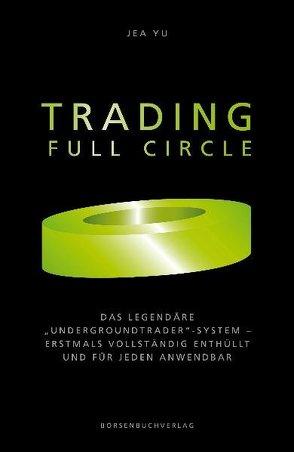 Trading Full Circle von Neumüller,  Egbert, Yu,  Jea