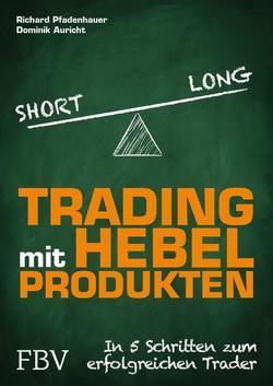 Trading mit Hebelprodukten von Auricht,  Dominik, Pfadenhauer,  Richard