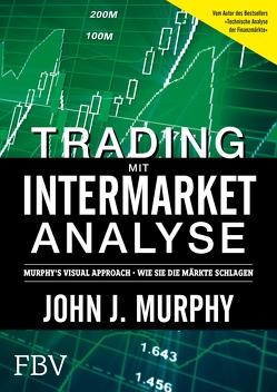 Trading mit Intermarket-Analyse von J.,  Murphy John
