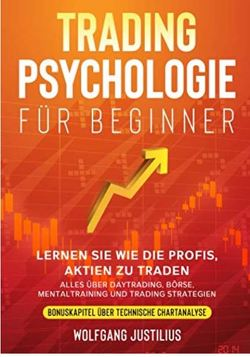 Tradingpsychologie für Beginner von Justilius,  Wolfgang