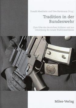 Tradition in der Bundeswehr von Abenheim,  Donald, Hartmann,  Uwe