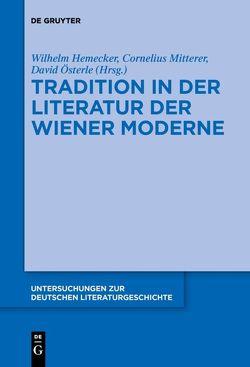Tradition in der Literatur der Wiener Moderne von Hemecker,  Wilhelm, Mitterer,  Cornelius, Nalepka,  Cornelia, Österle,  David, Schima,  Gregor