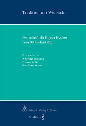 Tradition mit Weitsicht von Koller,  Thomas, Walter,  Hans Peter, Wiegand,  Wolfgang