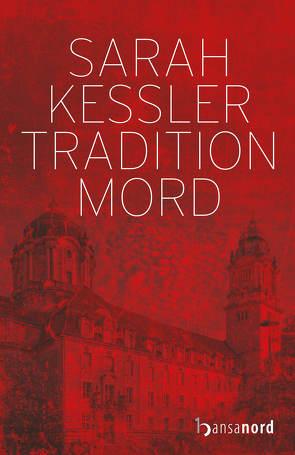 Tradition Mord von Kessler,  Sarah