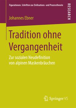 Tradition ohne Vergangenheit von Ebner,  Johannes