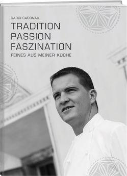 Tradition, Passion, Faszination von Cadonau,  Dario