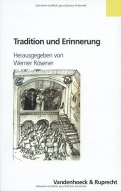 Tradition und Erinnerung von Bünz,  Enno, Fey,  Carola, Kersken,  Norbert, Reinle,  Christine, Rösener,  Werner, Schmitt,  Sigrid, Teuscher,  Simon