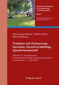 Tradition und Erneuerung: Sprachen, Sprachvermittlung, Sprachwissenschaft von Durand,  Marie-Laure, Lefèvre,  Michel, Öhl,  Peter