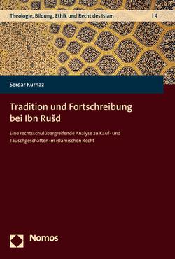 Tradition und Fortschreibung bei Ibn Rušd von Kurnaz,  Serdar