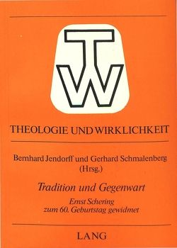 Tradition und Gegenwart von Jensdorff,  Bernhard, Schmalenberg,  Gerhard