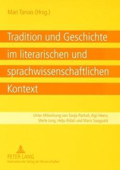 Tradition und Geschichte im literarischen und sprachwissenschaftlichen Kontext von Tarvas,  Mari