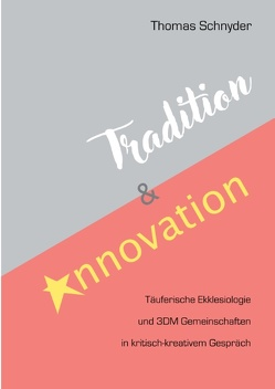 Tradition und Innovation von Schnyder,  Thomas
